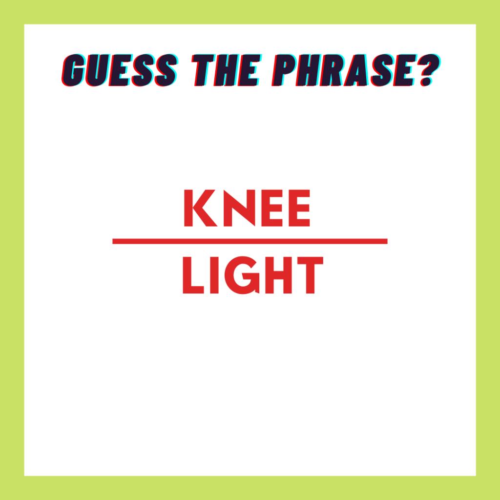 Knee light answer